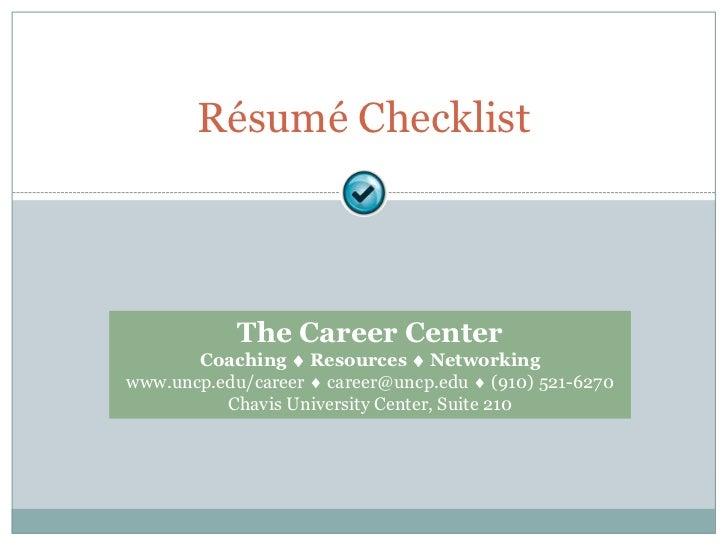 Résumé Checklist <br />The Career Center <br />Coaching ¨ Resources ¨ Networking<br />www.uncp.edu/career ¨ career@uncp.ed...