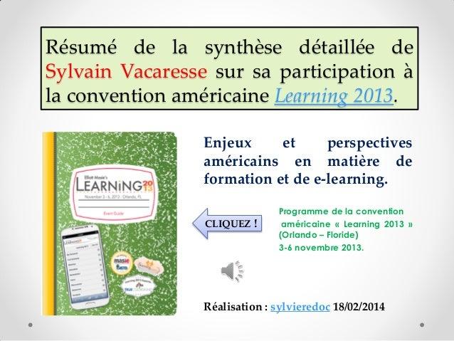 Résumé de la synthèse détaillée de Sylvain Vacaresse sur sa participation à la convention américaine Learning 2013. Enjeux...