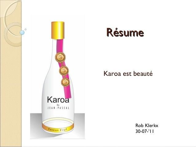 RésumeKaroa est beauté          Rob Klerkx          30-07-'11