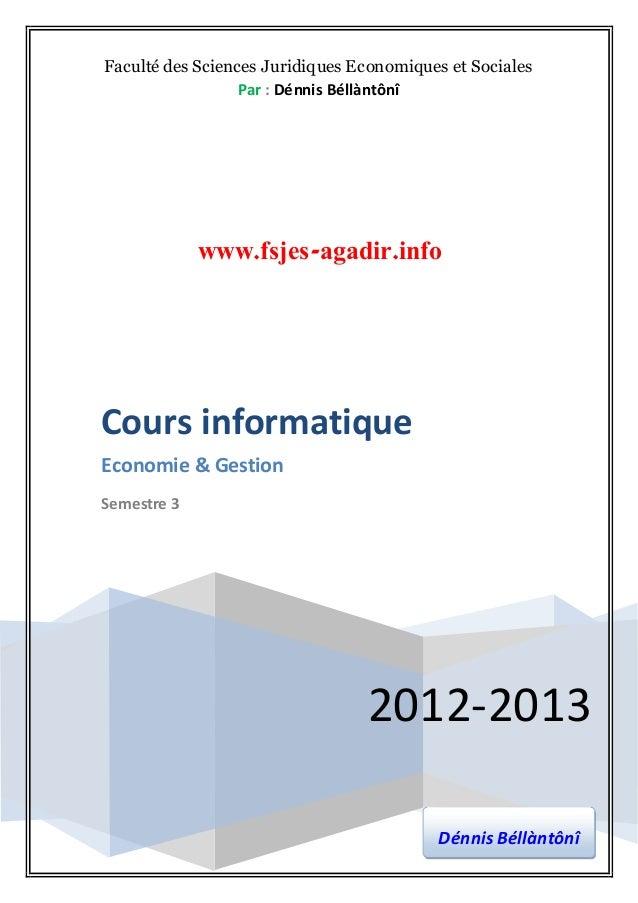 Faculté des Sciences Juridiques Economiques et Sociales Par : Dénnis Béllàntônî  www.fsjes-agadir.info  Cours informatique...