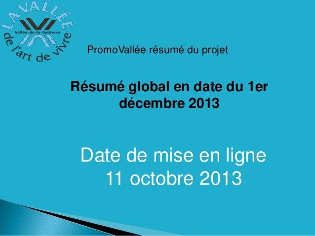PromoVallée résumé du projet  Résumé global en date du 1er décembre 2013  Date de mise en ligne 11 octobre 2013