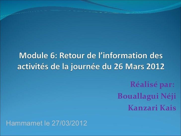 Réalisé par:                         Bouallagui Néji                           Kanzari KaisHammamet le 27/03/2012