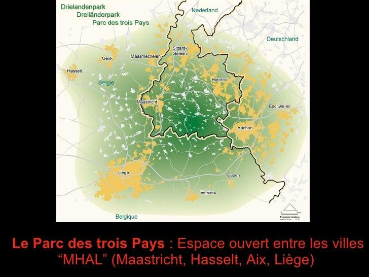 """Le Parc des trois Pays  : Espace ouvert entre les villes """"MHAL"""" (Maastricht, Hasselt, Aix, Liège)  Hasselt - Genk"""