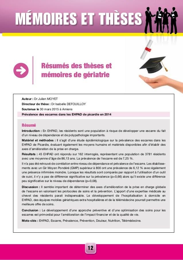 12 Résumés des thèses et mémoires de gériatrie Auteur : Dr Julien MOYET Directeur de thèse : Dr Isabelle DEFOUILLOY Souten...
