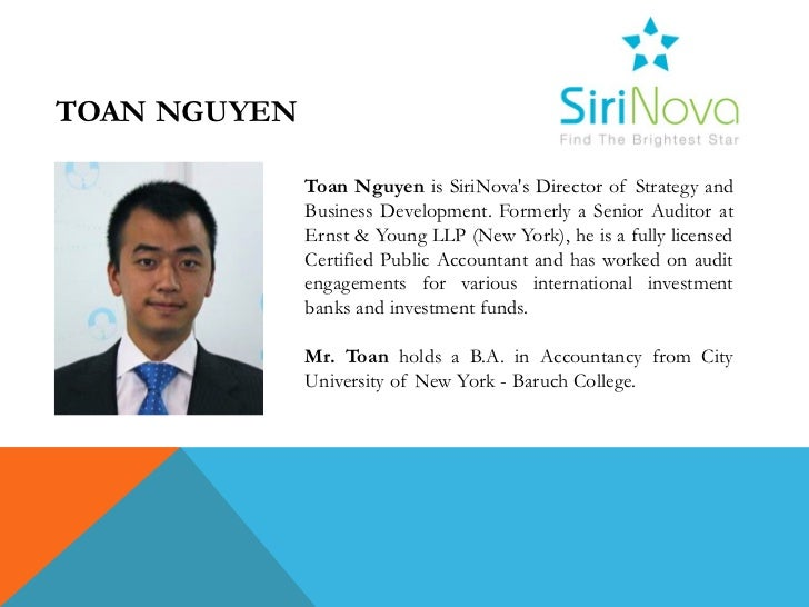 TOAN NGUYEN              Toan Nguyen is SiriNovas Director of Strategy and              Business Development. Formerly a S...