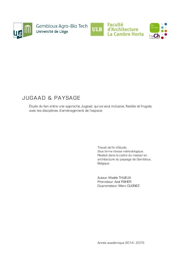JUGAAD & PAYSAGE Étude du lien entre une approche Jugaad, qui se veut inclusive, flexible et frugale, avec les disciplines...