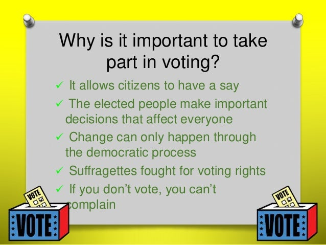 why should everyone have the right to vote It is important for people to vote in elections because it is a basic right and doing so increases the chance of electing someone who will represent their views in the 2016 elections, nearly 43 percent of eligible voters did not exercise their right to vote, according to the washington post of the .