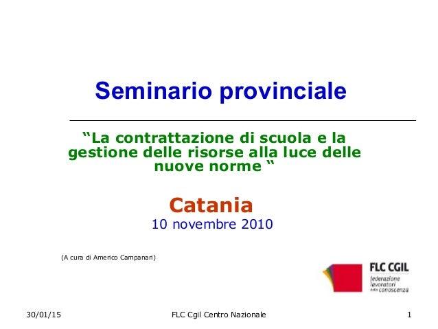 """30/01/15 FLC Cgil Centro Nazionale 1 Seminario provinciale """"La contrattazione di scuola e la gestione delle risorse alla l..."""
