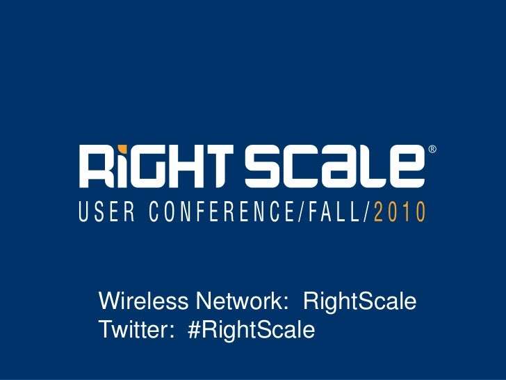 RightScale User Conference / Fall / 2010 - Morning Sessions