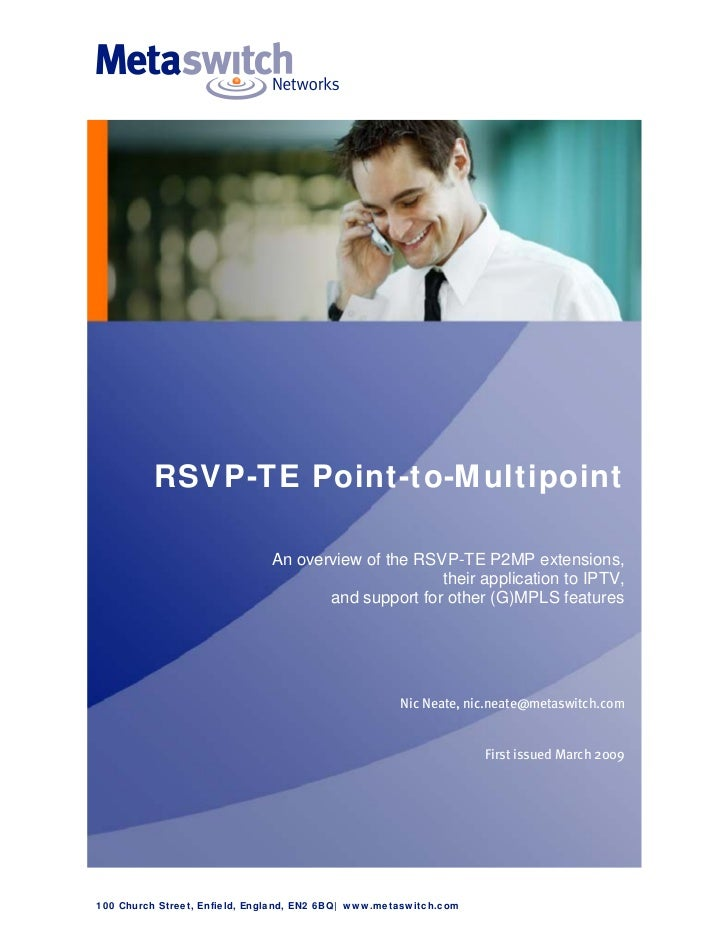 RSVP-TE Point-to-Multipoint                              An overview of the RSVP-TE P2MP extensions,                      ...