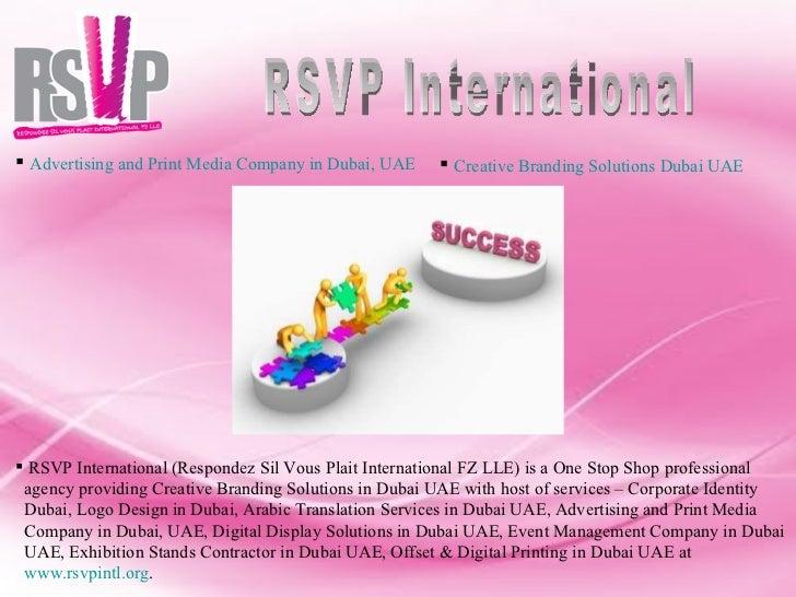 RSVP International  <ul><li>RSVP International (Respondez Sil Vous Plait International FZ LLE) is a One Stop Shop professi...