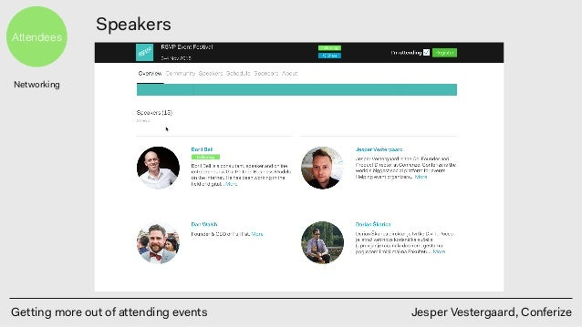 Getting more out of attending events Jesper Vestergaard, Conferize Attendees Speakers Networking