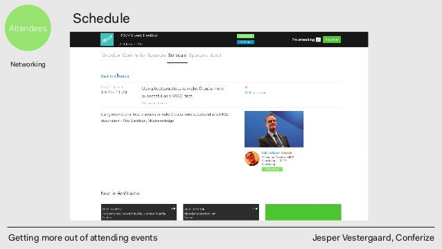 Getting more out of attending events Jesper Vestergaard, Conferize Attendees Schedule Networking