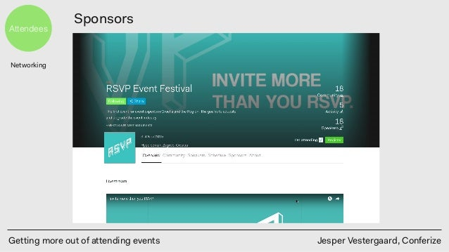 Getting more out of attending events Jesper Vestergaard, Conferize Attendees Sponsors Networking