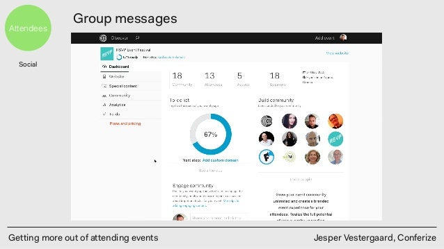 Getting more out of attending events Jesper Vestergaard, Conferize Attendees Group messages Social
