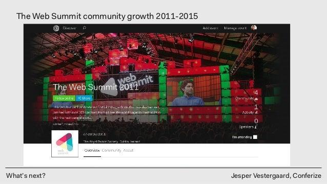 What's next? Jesper Vestergaard, Conferize The Web Summit community growth 2011-2015