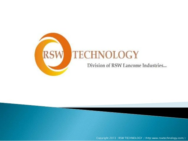 Copyright 2013 : RSW TECHNOLOGY //http:www.rswtechnology.com//
