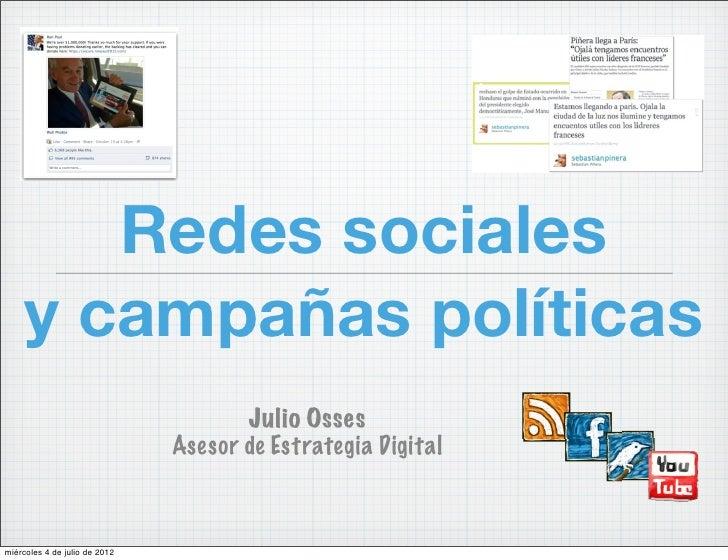 Redes sociales     y campañas políticas                                      Julio Osses                               Ase...