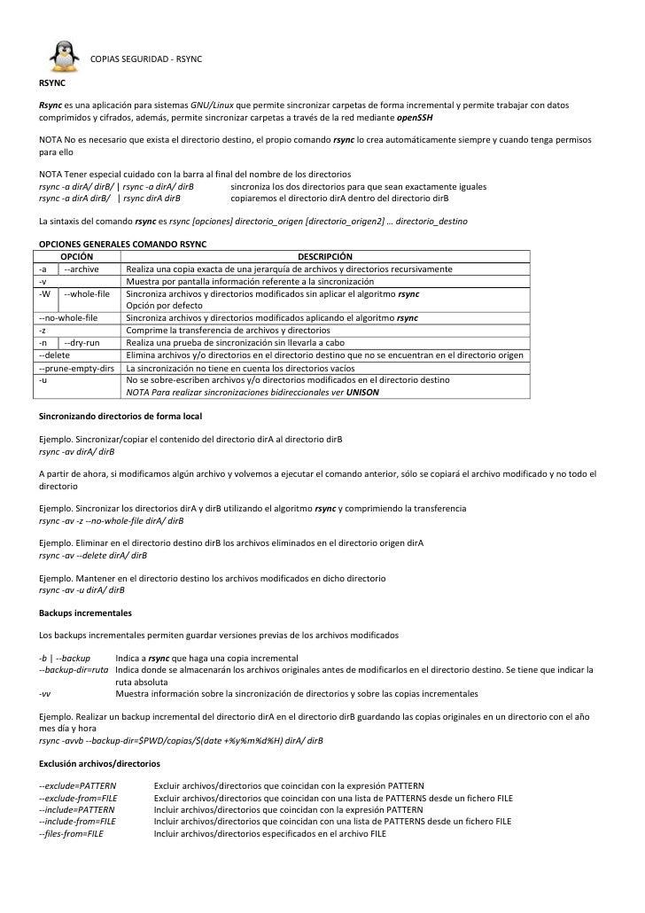 COPIAS SEGURIDAD - RSYNCRSYNCRsync es una aplicación para sistemas GNU/Linux que permite sincronizar carpetas de forma inc...