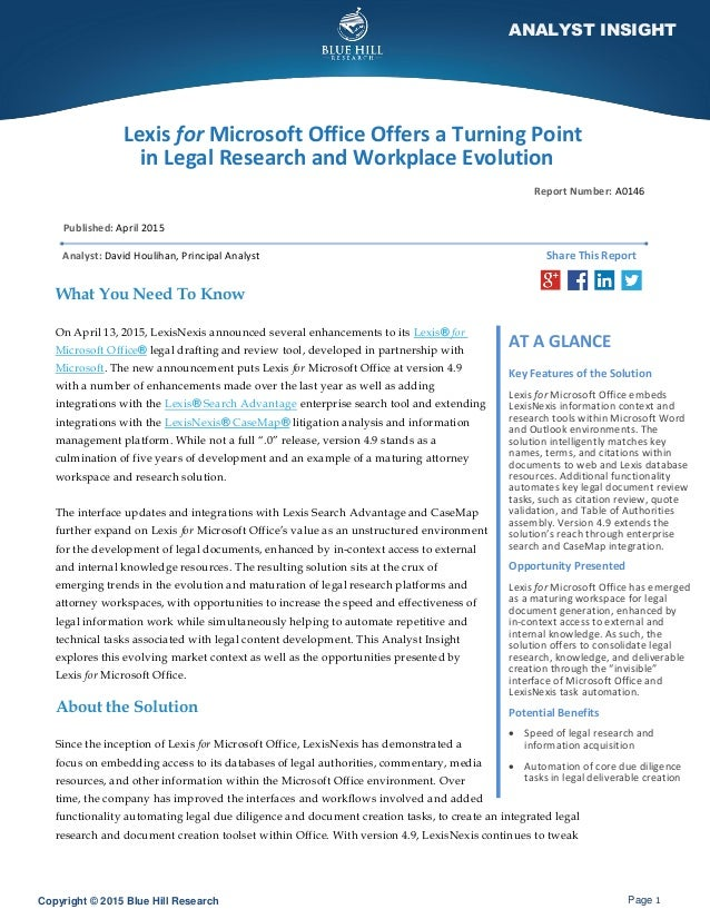Copyright © 2015 Blue Hill Research Page 1 ANALYST INSIGHT Lexis for Microsoft Office Offers a Turning Point in Legal Rese...