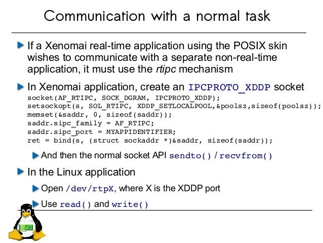 Communication with a normal task If a Xenomai real-time application using the POSIX skin wishes to communicate with a sepa...