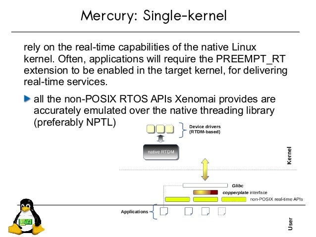 Mercury: Single-kernel rely on the real-time capabilities of the native Linux kernel. Often, applications will require the...