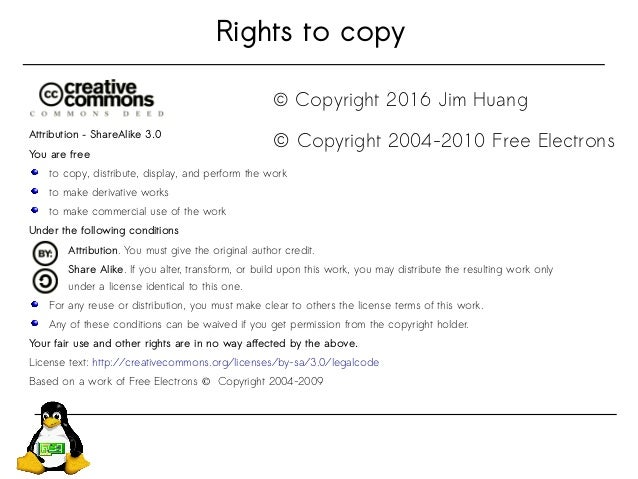Rights to copy Attribution – ShareAlike 3.0 You are free to copy, distribute, display, and perform the work to make deriva...