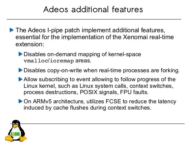 Adeos additional features The Adeos I-pipe patch implement additional features, essential for the implementation of the Xe...