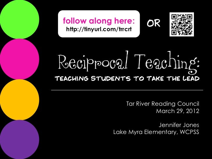 follow along here:            OR http://tinyurl.com/trrcrtReciprocal Teaching:                       Tar River Reading Cou...