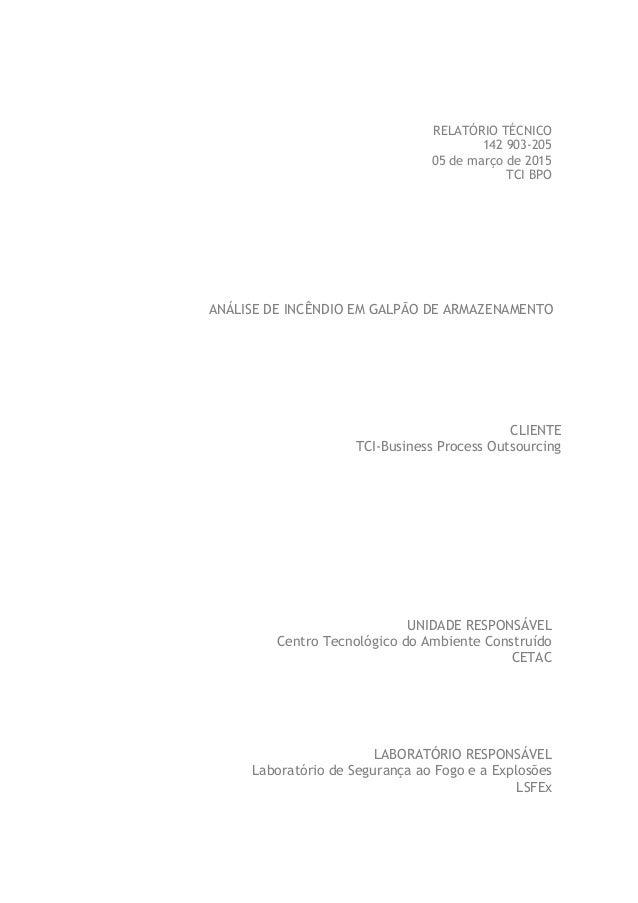 RELATÓRIO TÉCNICO 142 903-205 05 de março de 2015 TCI BPO ANÁLISE DE INCÊNDIO EM GALPÃO DE ARMAZENAMENTO CLIENTE TCI-Busin...
