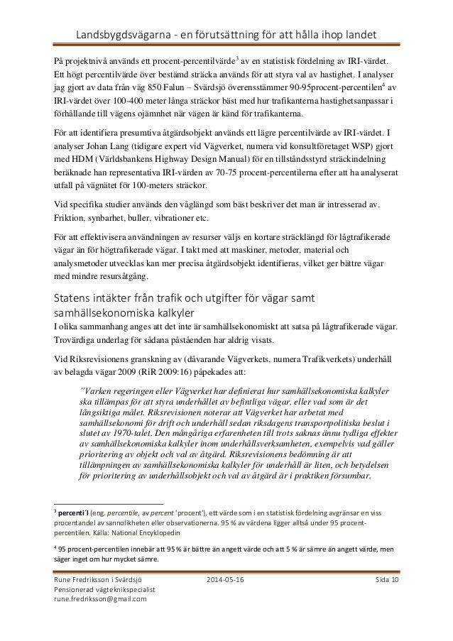 Landsbygdsvägarna - en förutsättning för att hålla ihop landet Rune Fredriksson i Svärdsjö 2014-05-16 Sida 10 Pensionerad ...