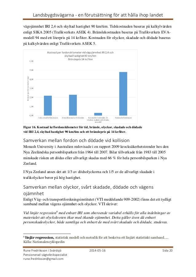 Landsbygdsvägarna - en förutsättning för att hålla ihop landet Rune Fredriksson i Svärdsjö 2014-05-16 Sida 20 Pensionerad ...