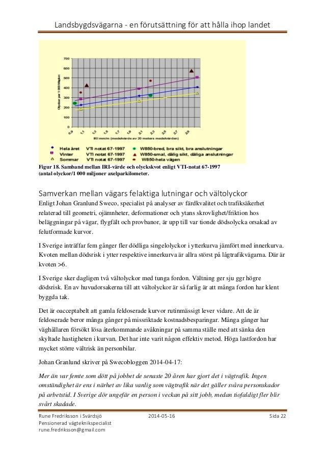 Landsbygdsvägarna - en förutsättning för att hålla ihop landet Rune Fredriksson i Svärdsjö 2014-05-16 Sida 22 Pensionerad ...