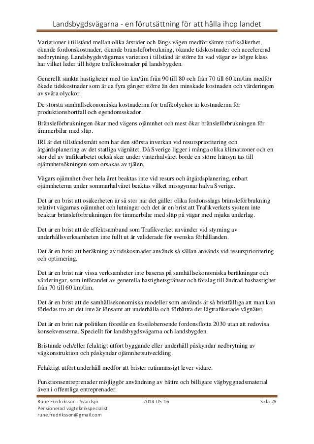 Landsbygdsvägarna - en förutsättning för att hålla ihop landet Rune Fredriksson i Svärdsjö 2014-05-16 Sida 28 Pensionerad ...