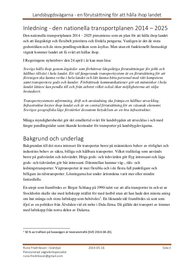 Landsbygdsvägarna - en förutsättning för att hålla ihop landet Rune Fredriksson i Svärdsjö 2014-05-16 Sida 3 Pensionerad v...