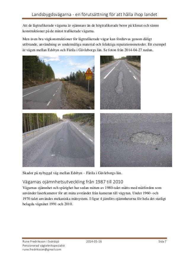 Landsbygdsvägarna - en förutsättning för att hålla ihop landet Rune Fredriksson i Svärdsjö 2014-05-16 Sida 7 Pensionerad v...