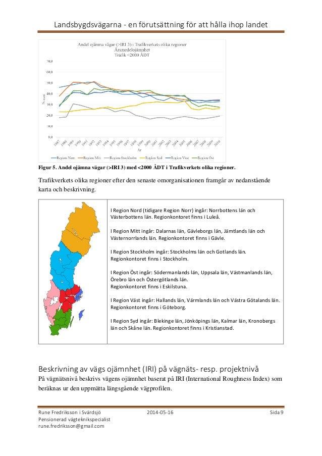 Landsbygdsvägarna - en förutsättning för att hålla ihop landet Rune Fredriksson i Svärdsjö 2014-05-16 Sida 9 Pensionerad v...
