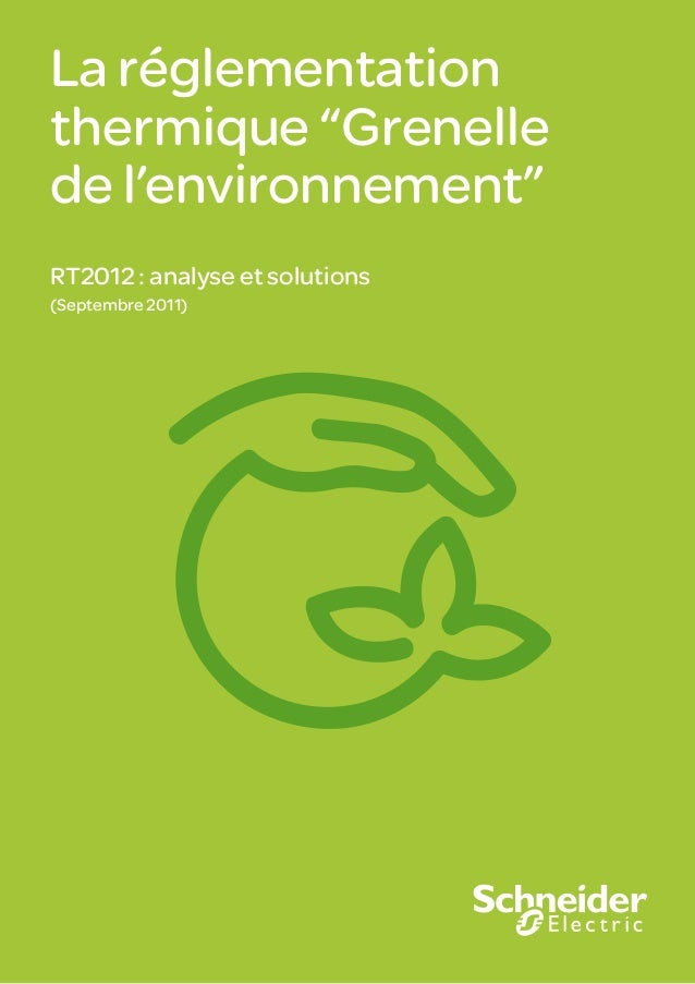 """La réglementation thermique """"Grenelle de l'environnement"""" RT2012 : analyse et solutions (Septembre 2011)  1"""