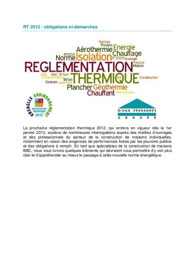 RT 2012 : obligations et démarchesLa prochaine réglementation thermique 2012, qui entrera en vigueur dès le 1erjanvier 201...