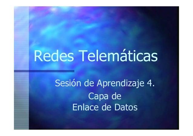 Redes Telemáticas Sesión de Aprendizaje 4. Capa de Enlace de Datos