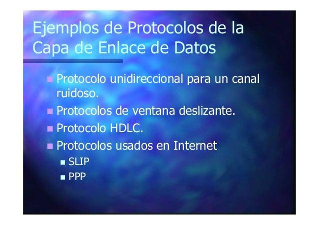 Ejemplos de Protocolos de la Capa de Enlace de Datos Protocolo unidireccional para un canal ruidoso. Protocolos de ventana...