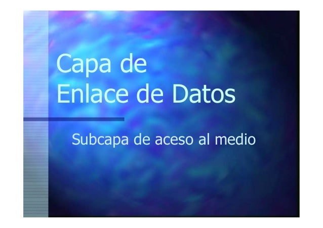 Capa de Enlace de Datos Subcapa de aceso al medio
