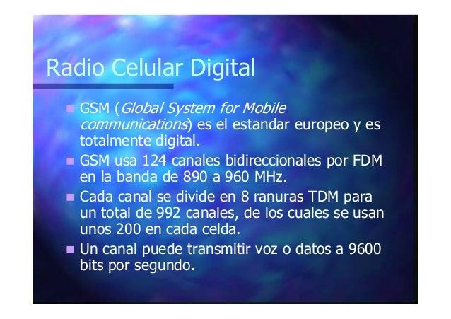 CDPD: Cellular Digital Packet Data Funciona sobre los sistemas de telefonía celular existente (AMPS). No se establece una ...