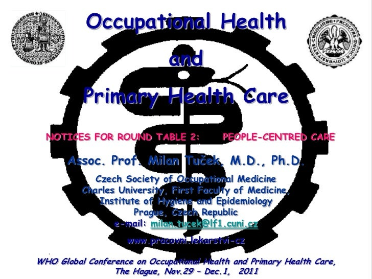 Occupational Health                              and          Primary Health Care  NOTICES FOR ROUND TABLE 2:             ...