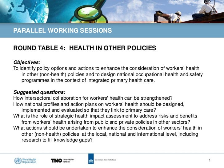 PARALLEL WORKING SESSIONSROUND TABLE 4: HEALTH IN OTHER POLICIESObjectives:To identify policy options and actions to enhan...
