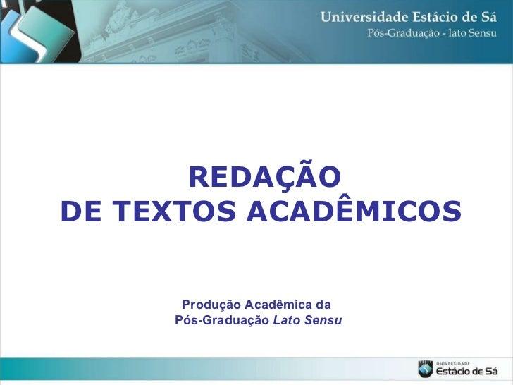 REDAÇÃO DE TEXTOS ACADÊMICOS   Produção Acadêmica da Pós-Graduação  Lato Sensu