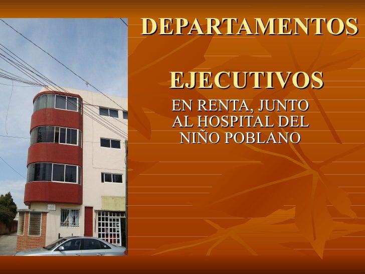 DEPARTAMENTOS  EJECUTIVOS  EN RENTA, JUNTO AL HOSPITAL DEL NIÑO POBLANO