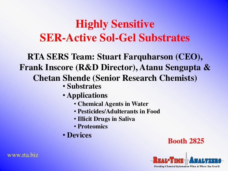 Highly Sensitive              SER-Active Sol-Gel Substrates      RTA SERS Team: Stuart Farquharson (CEO),    Frank Inscore...