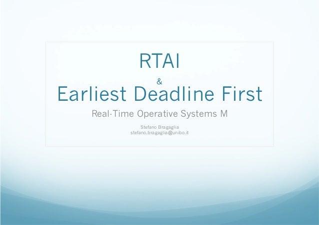 RTAI &  Earliest Deadline First Real-Time Operative Systems M Stefano Bragaglia stefano.bragaglia@unibo.it