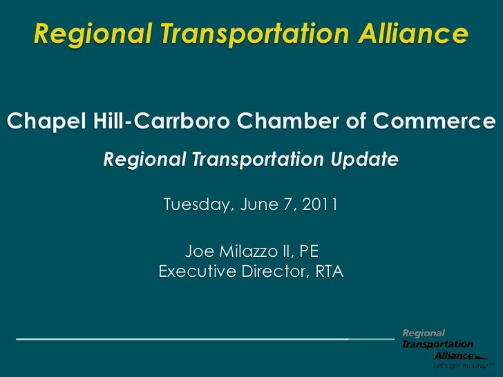 Regional Transportation AllianceChapel Hill-Carrboro Chamber of Commerce       Regional Transportation Update             ...